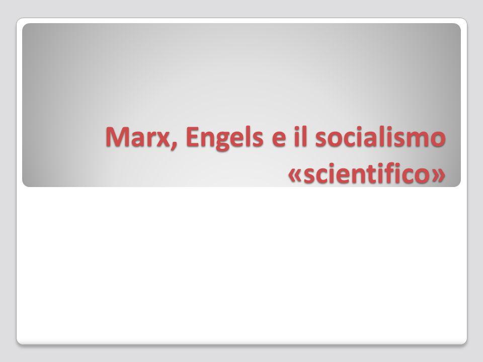 Marx, Engels e il socialismo «scientifico»