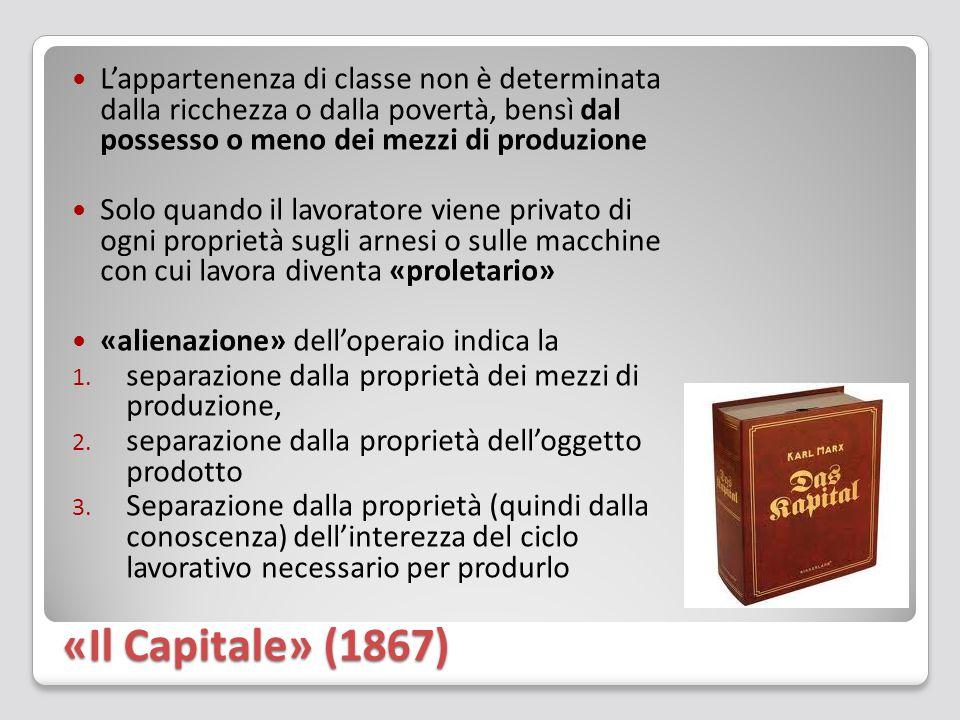 «Il Capitale» (1867) L'appartenenza di classe non è determinata dalla ricchezza o dalla povertà, bensì dal possesso o meno dei mezzi di produzione Sol