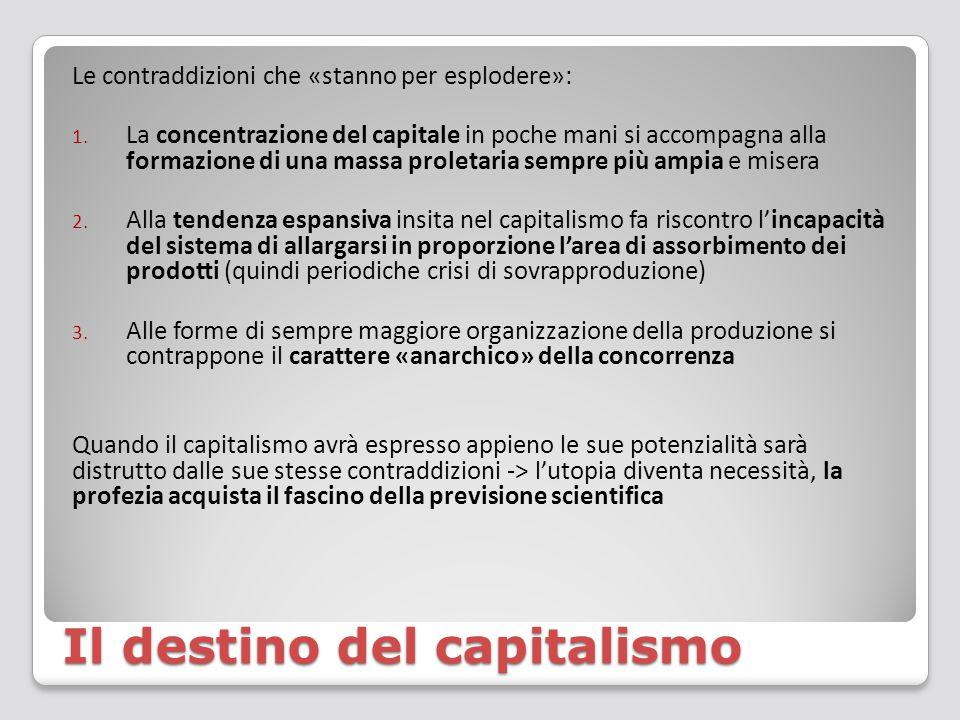 Il destino del capitalismo Le contraddizioni che «stanno per esplodere»: 1. La concentrazione del capitale in poche mani si accompagna alla formazione
