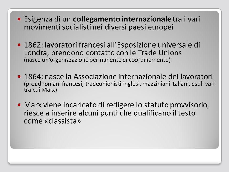 Esigenza di un collegamento internazionale tra i vari movimenti socialisti nei diversi paesi europei 1862: lavoratori francesi all'Esposizione univers