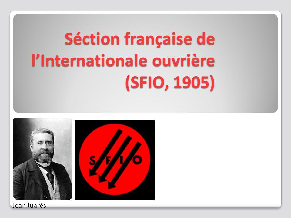 Séction française de l'Internationale ouvrière (SFIO, 1905) Jean Juarès