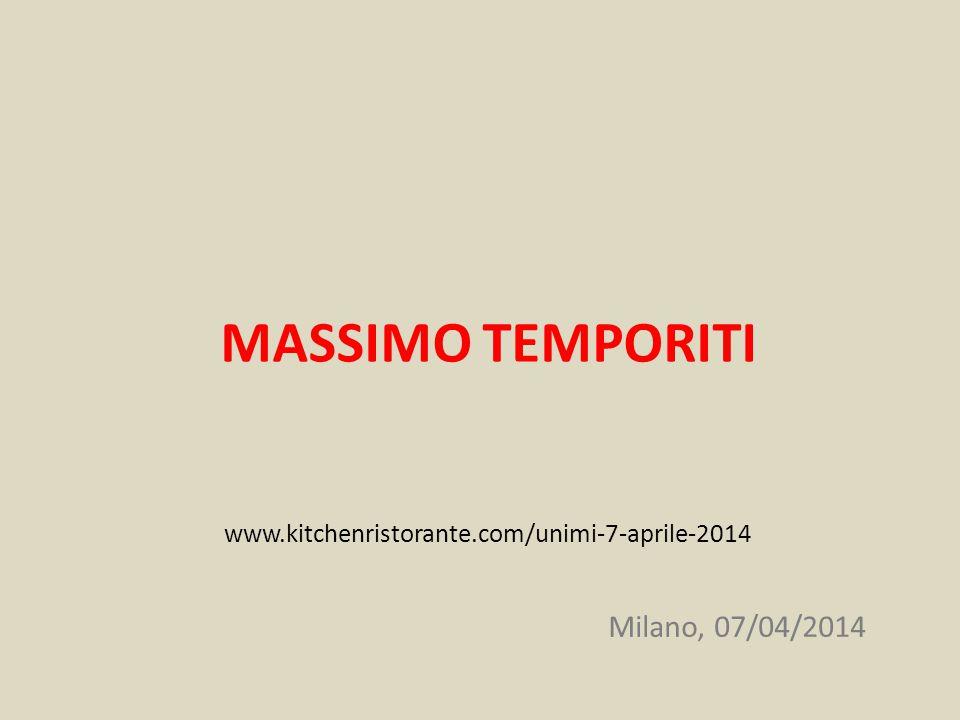 MASSIMO TEMPORITI www.kitchenristorante.com/unimi-7-aprile-2014 Milano, 07/04/2014