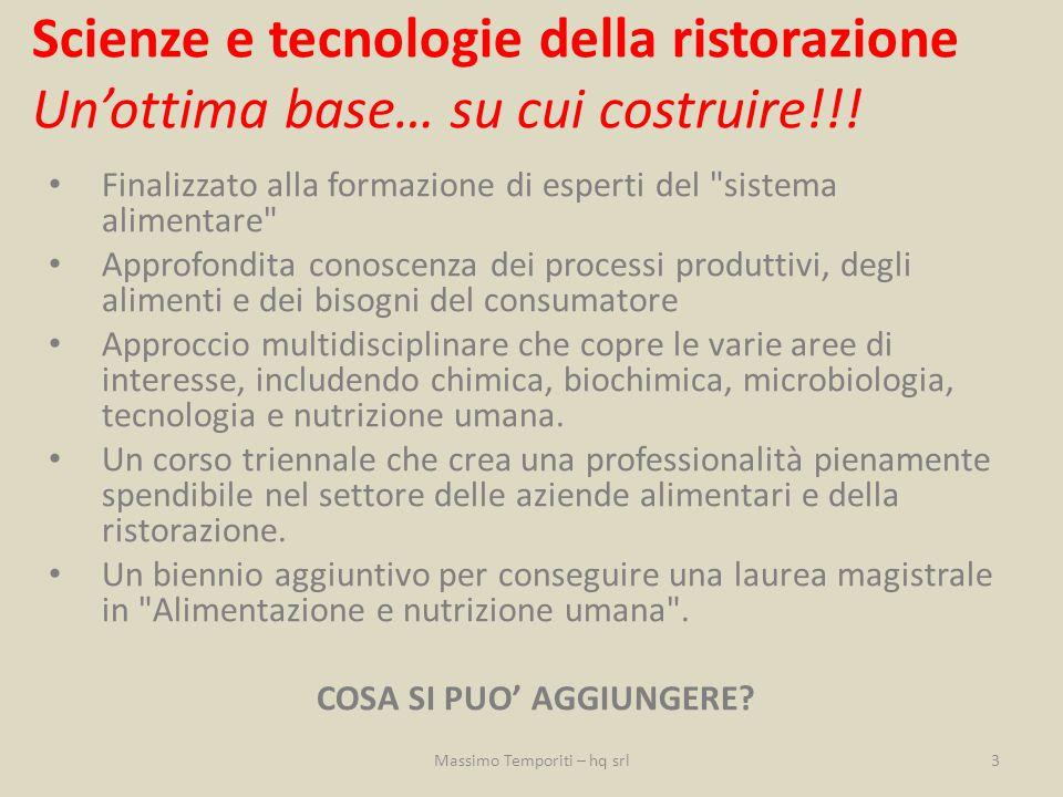 Scienze e tecnologie della ristorazione Un'ottima base… su cui costruire!!! Finalizzato alla formazione di esperti del