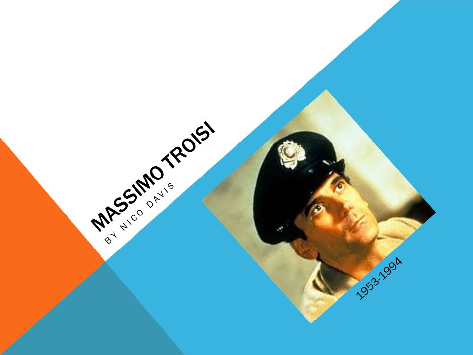 MASSIMO TROISI BY NICO DAVIS 1953-1994