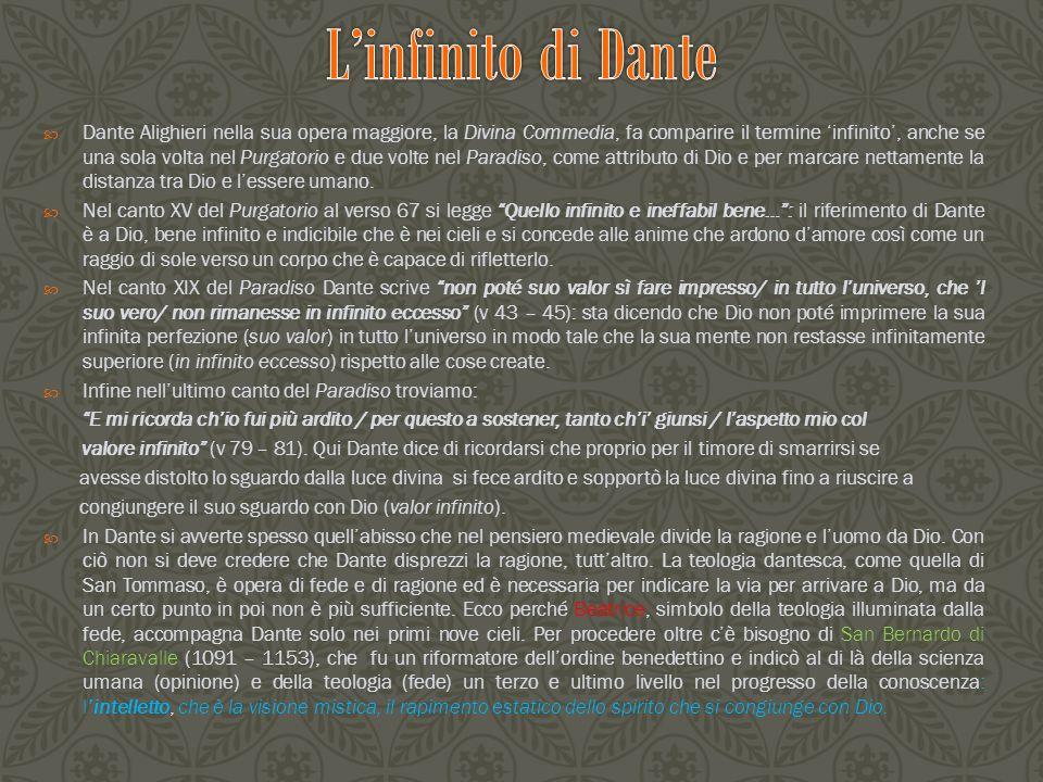  Dante Alighieri nella sua opera maggiore, la Divina Commedia, fa comparire il termine 'infinito', anche se una sola volta nel Purgatorio e due volte