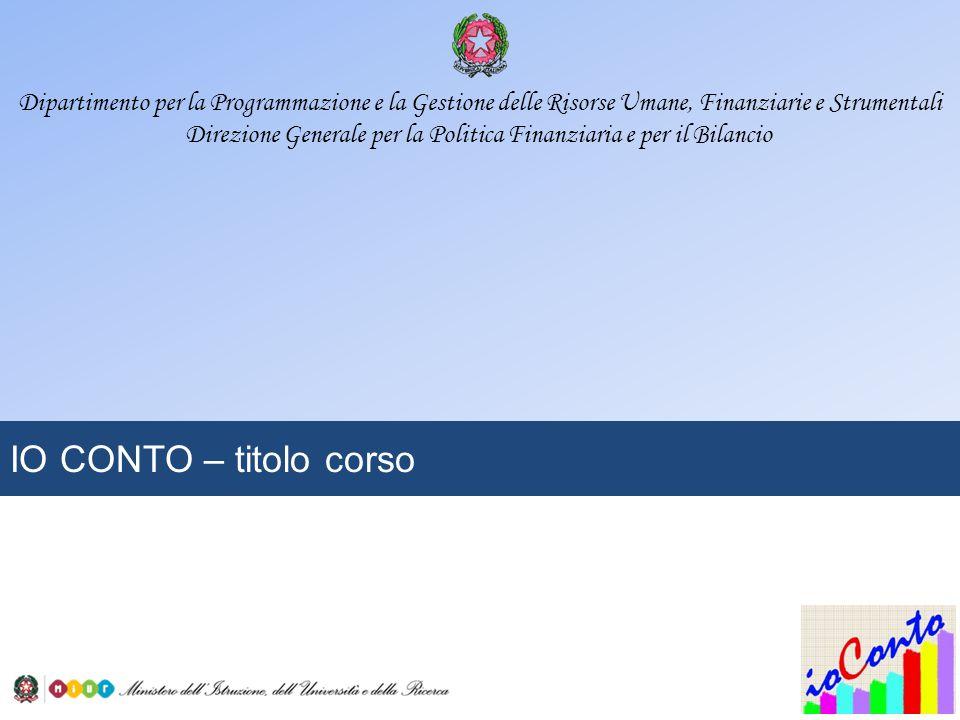 Dipartimento per la Programmazione e la Gestione delle Risorse Umane, Finanziarie e Strumentali Direzione Generale per la Politica Finanziaria e per i