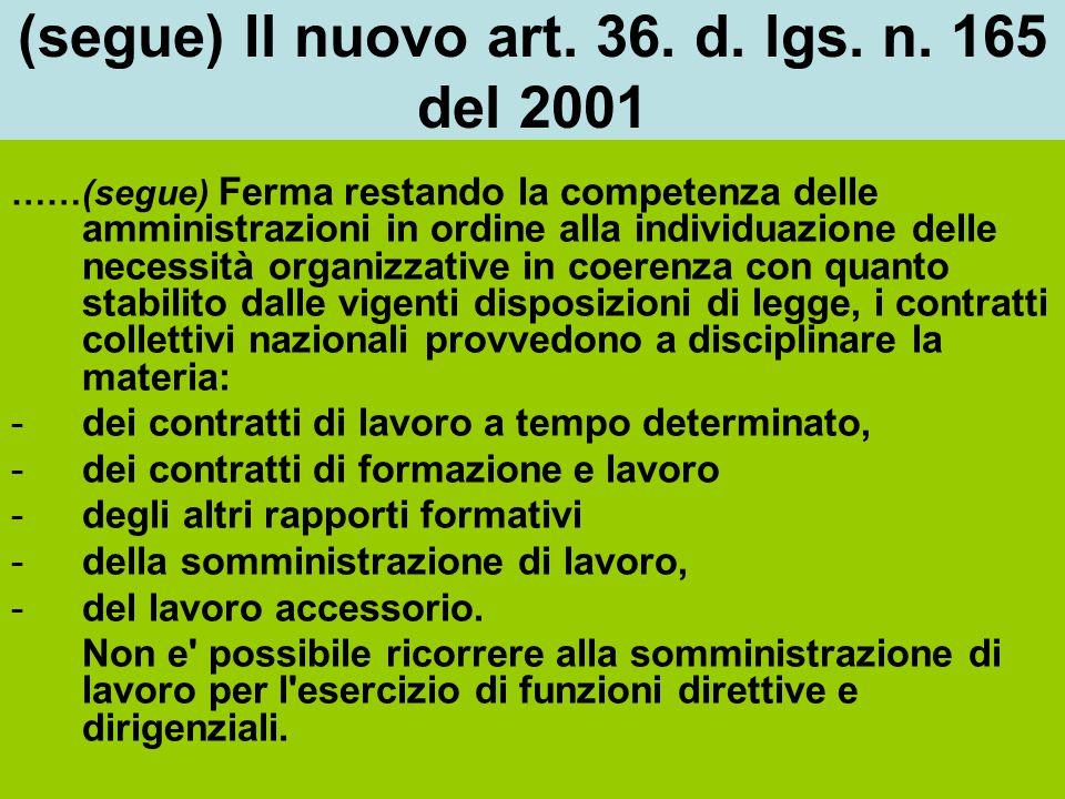 (segue) Il nuovo art. 36. d. lgs. n. 165 del 2001 ……(segue) Ferma restando la competenza delle amministrazioni in ordine alla individuazione delle nec