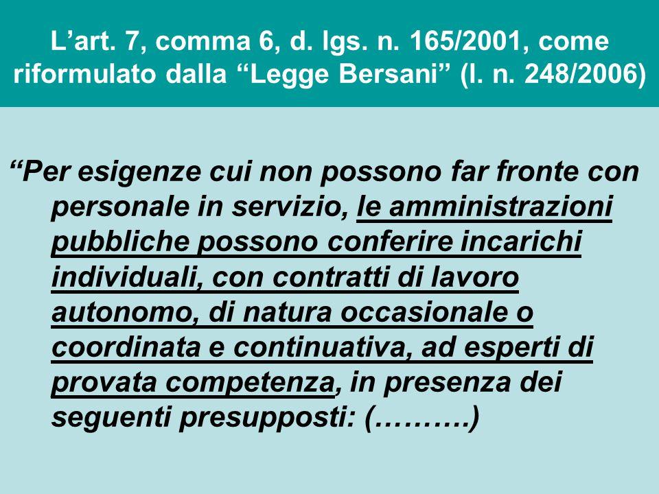 """L'art. 7, comma 6, d. lgs. n. 165/2001, come riformulato dalla """"Legge Bersani"""" (l. n. 248/2006) """"Per esigenze cui non possono far fronte con personale"""