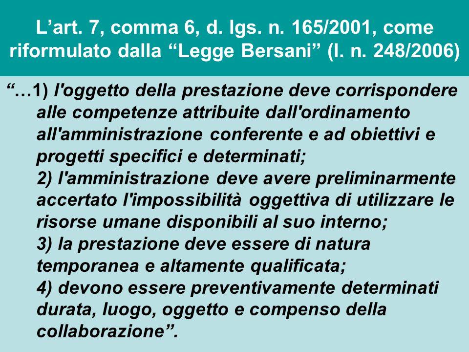 """L'art. 7, comma 6, d. lgs. n. 165/2001, come riformulato dalla """"Legge Bersani"""" (l. n. 248/2006) """"…1) l'oggetto della prestazione deve corrispondere al"""