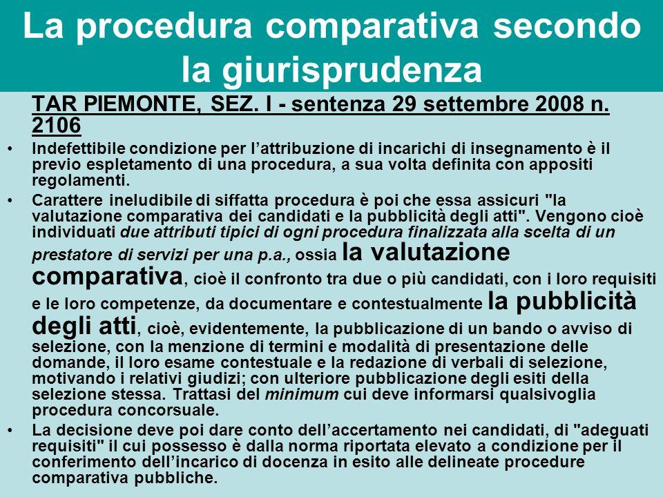 La procedura comparativa secondo la giurisprudenza TAR PIEMONTE, SEZ. I - sentenza 29 settembre 2008 n. 2106 Indefettibile condizione per l'attribuzio
