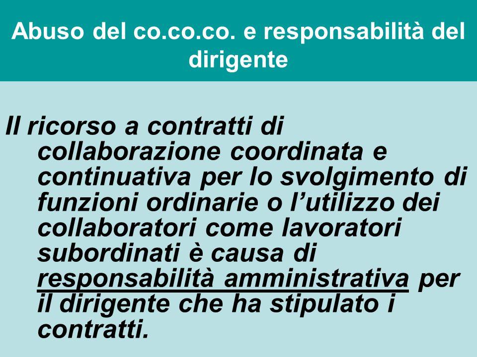 Abuso del co.co.co. e responsabilità del dirigente Il ricorso a contratti di collaborazione coordinata e continuativa per lo svolgimento di funzioni o