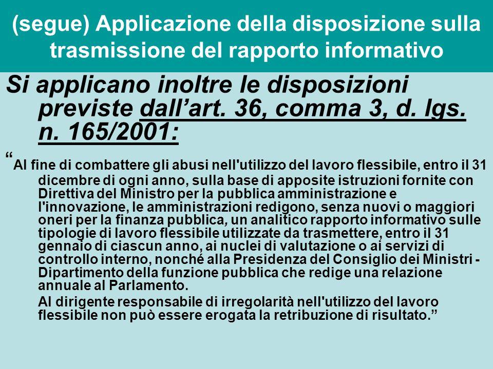 (segue) Applicazione della disposizione sulla trasmissione del rapporto informativo Si applicano inoltre le disposizioni previste dall'art. 36, comma