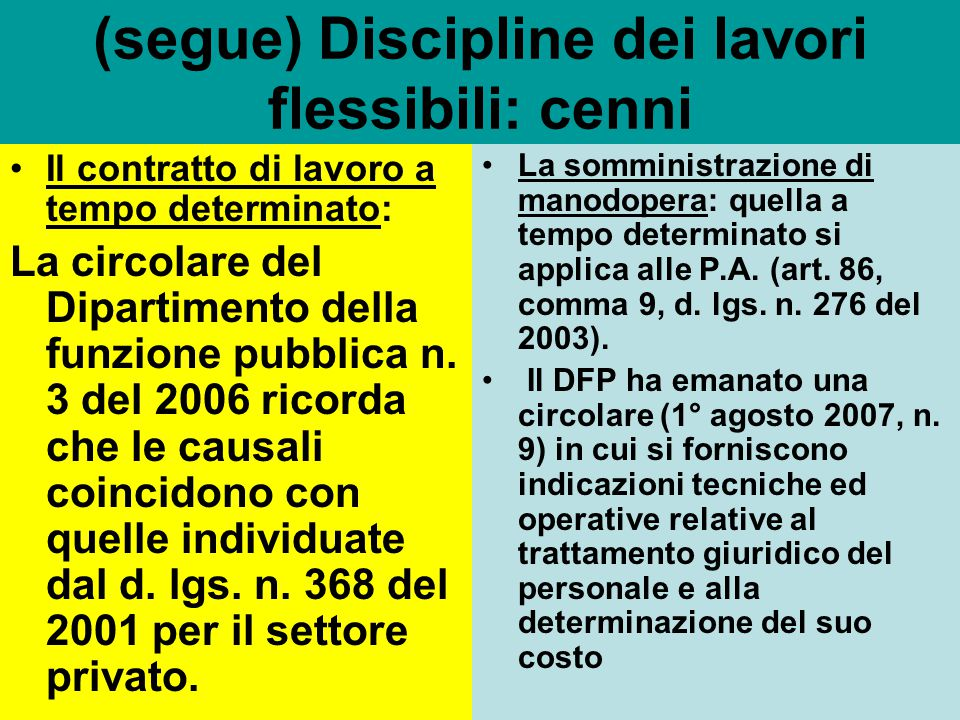(segue) Discipline dei lavori flessibili: cenni Il contratto di lavoro a tempo determinato: La circolare del Dipartimento della funzione pubblica n. 3