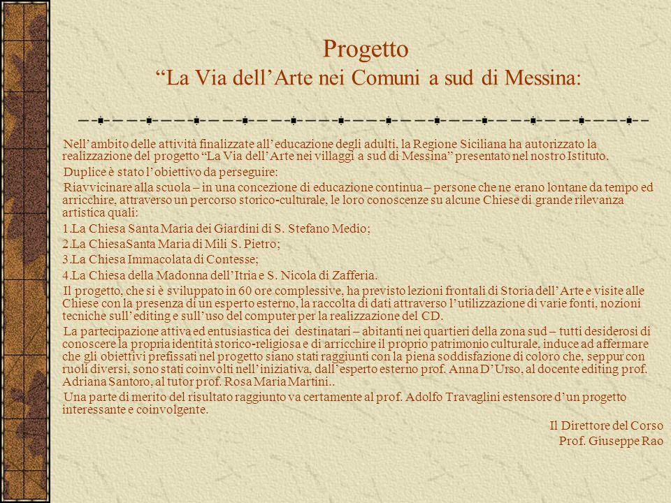 """Progetto """"La Via dell'Arte nei Comuni a sud di Messina: Nell'ambito delle attività finalizzate all'educazione degli adulti, la Regione Siciliana ha au"""