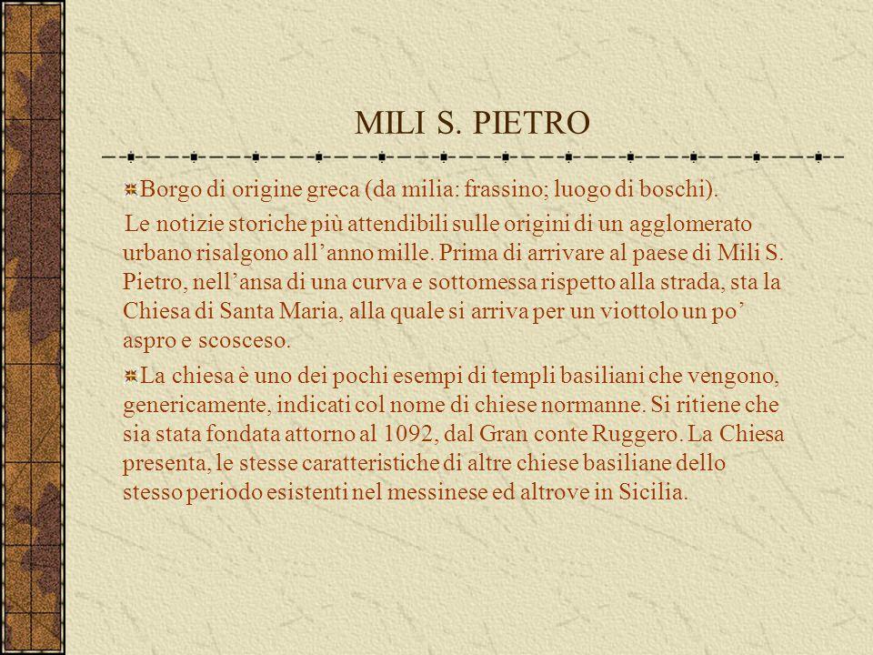 MILI S. PIETRO Borgo di origine greca (da milia: frassino; luogo di boschi). Le notizie storiche più attendibili sulle origini di un agglomerato urban