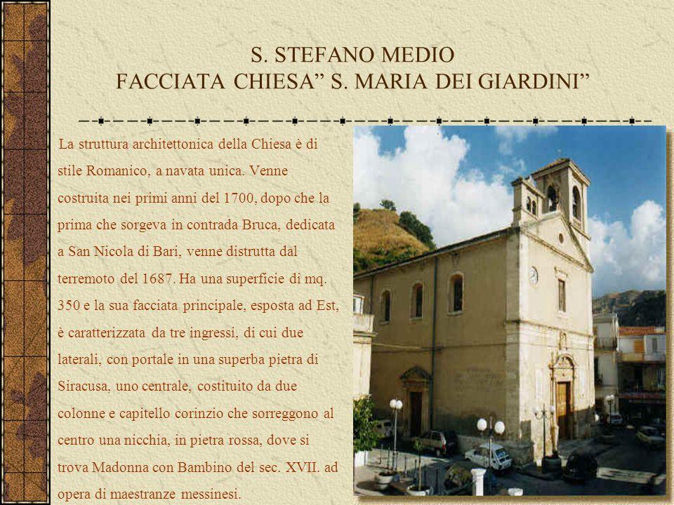 """S. STEFANO MEDIO FACCIATA CHIESA"""" S. MARIA DEI GIARDINI"""" La struttura architettonica della Chiesa è di stile Romanico, a navata unica. Venne costruita"""