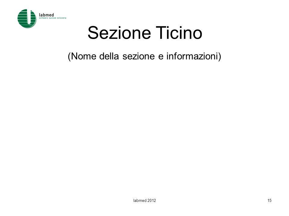 Sezione Ticino (Nome della sezione e informazioni) labmed 201215