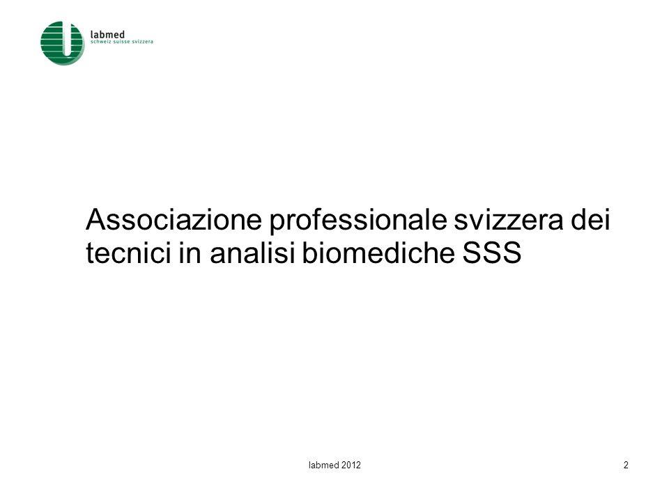 Associazione professionale svizzera dei tecnici in analisi biomediche SSS labmed 20122