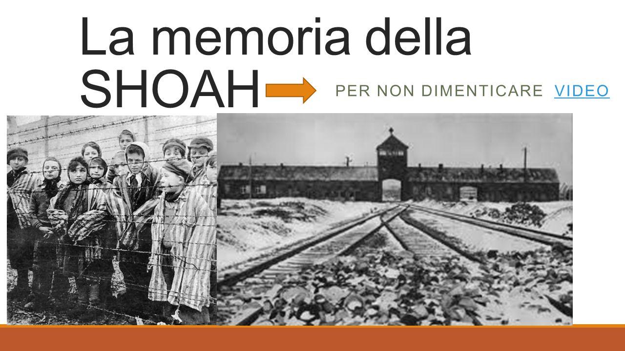 La memoria della SHOAH PER NON DIMENTICARE VIDEO VIDEO