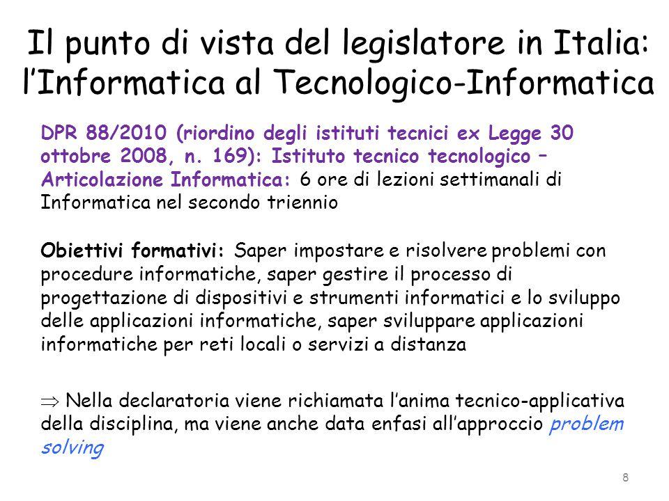 Il punto di vista del legislatore in Italia: l'Informatica al Tecnologico-Informatica DPR 88/2010 (riordino degli istituti tecnici ex Legge 30 ottobre