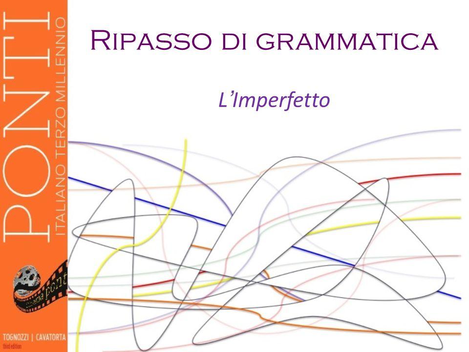 Ripasso di grammatica L'Imperfetto