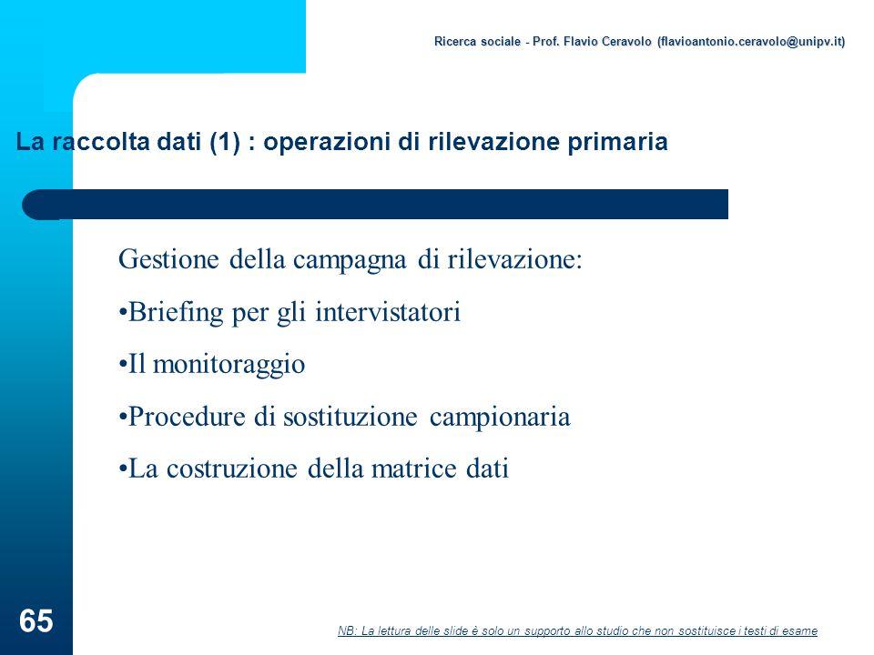 NB: La lettura delle slide è solo un supporto allo studio che non sostituisce i testi di esame Ricerca sociale - Prof.