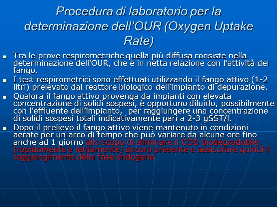 Procedura di laboratorio per la determinazione dell'OUR (Oxygen Uptake Rate) Tra le prove respirometriche quella più diffusa consiste nella determinaz