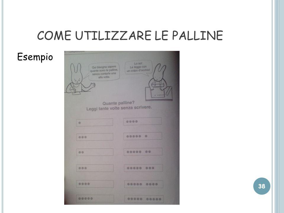 COME UTILIZZARE LE PALLINE Esempio 38