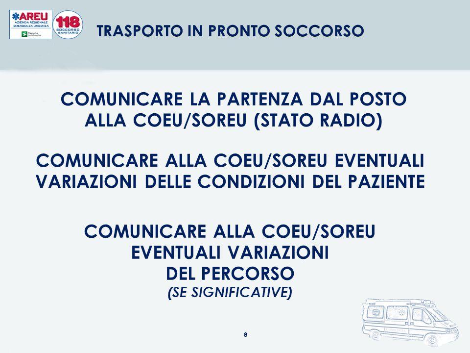 COMUNICARE SEMPRE: ARRIVO (STATO RADIO) EVENTO DIVERSO DALL'INVIO NECESSITA' SUPPORTO DI ALTRE FORZE CONDIZIONI E PARAMETRI VITALI DEL PAZIENTE SECOND