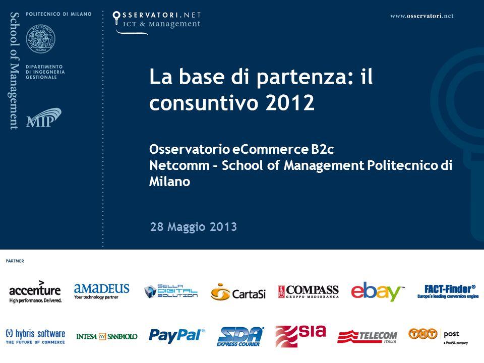 www.osservatori.net L eCommerce B2c in Italia: le prime evidenze per il 201328 Maggio 2013 AbbigliamentoAltroAssicurazioniEditoriaGroceryInformatica ed elettronica Turismo 20132012201320122013201220132012201320122013201220132012 +13% +24% +19% +27% +39% Crescita 2013 su 2012 Crescita media annuale (2009-2013) YxYx Buoni risultati per tutti i principali player del settore, anche se la crescita è inferiore rispetto a quella media registrata nell'ultimo quinquennio Il comparto resta focalizzato sulle assicurazioni RC Auto Diventa sempre più significativo il ruolo dei comparatori La dinamica delle vendite e i tassi di crescita per comparto merceologico +12% +25%