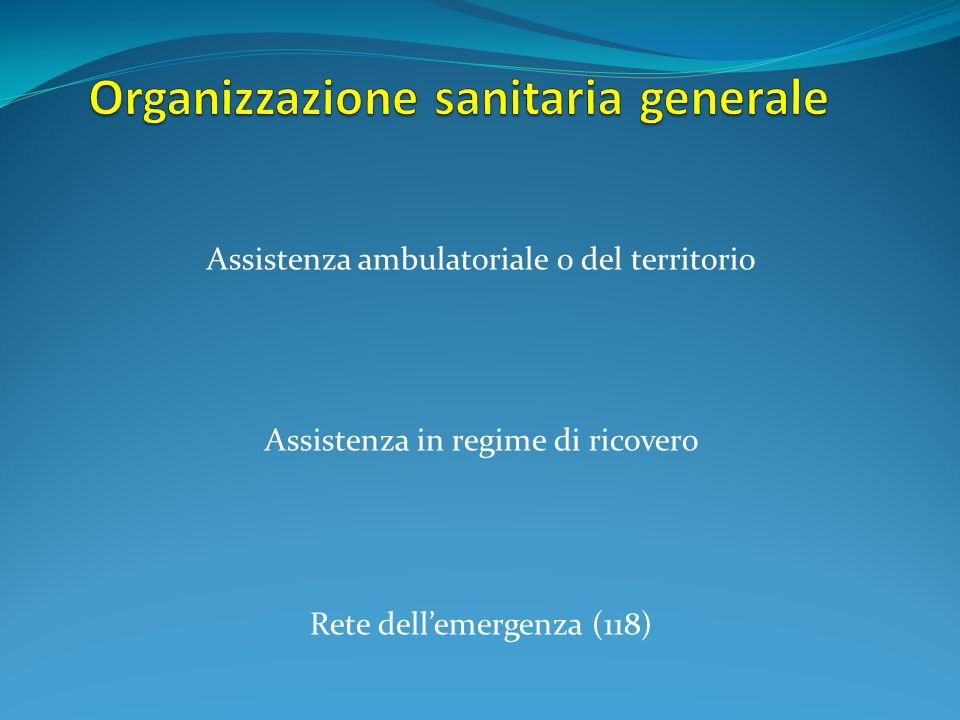 Assistenza ambulatoriale o del territorio Assistenza in regime di ricovero Rete dell'emergenza (118)