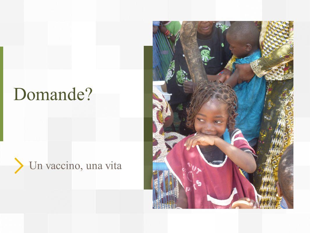 Domande? Un vaccino, una vita