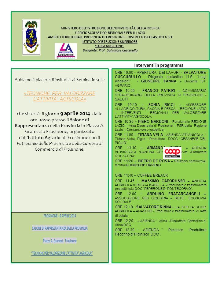 Abbiamo il piacere di invitarLa al Seminario sulle «TECNICHE PER VALORIZZARE L'ATTIVITA' AGRICOLA» che si terrà il giorno 9 aprile 2014 dalle ore 10:0