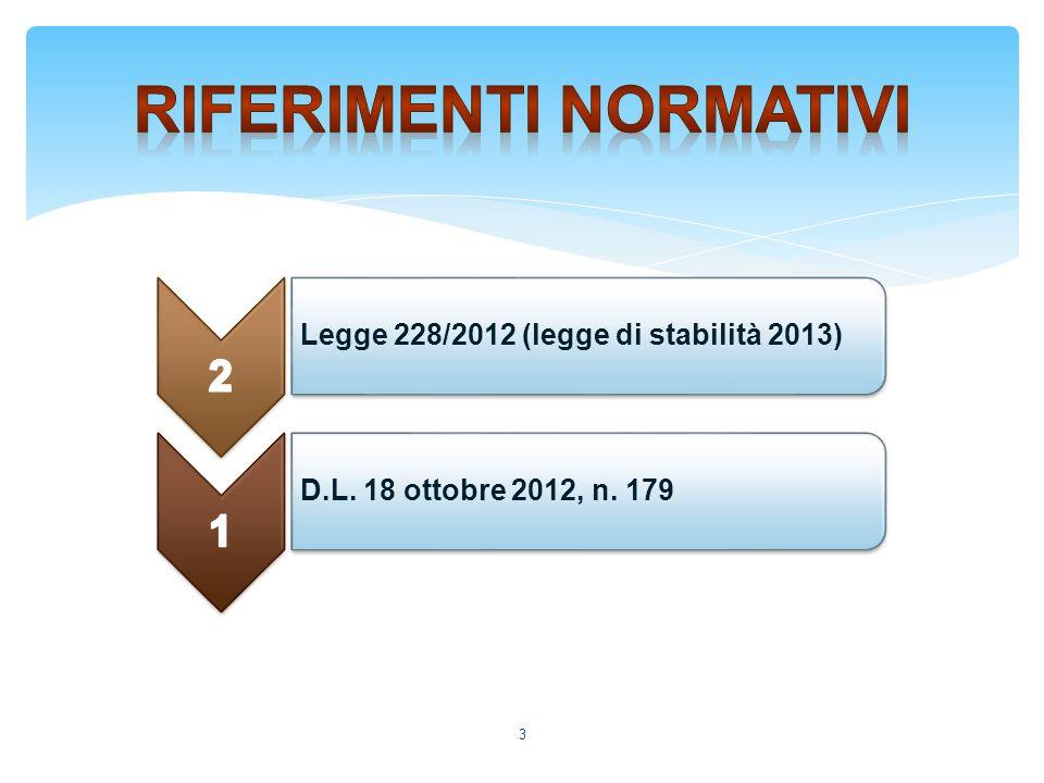 3 D.L. 18 ottobre 2012, n. 179 Legge 228/2012 (legge di stabilità 2013)
