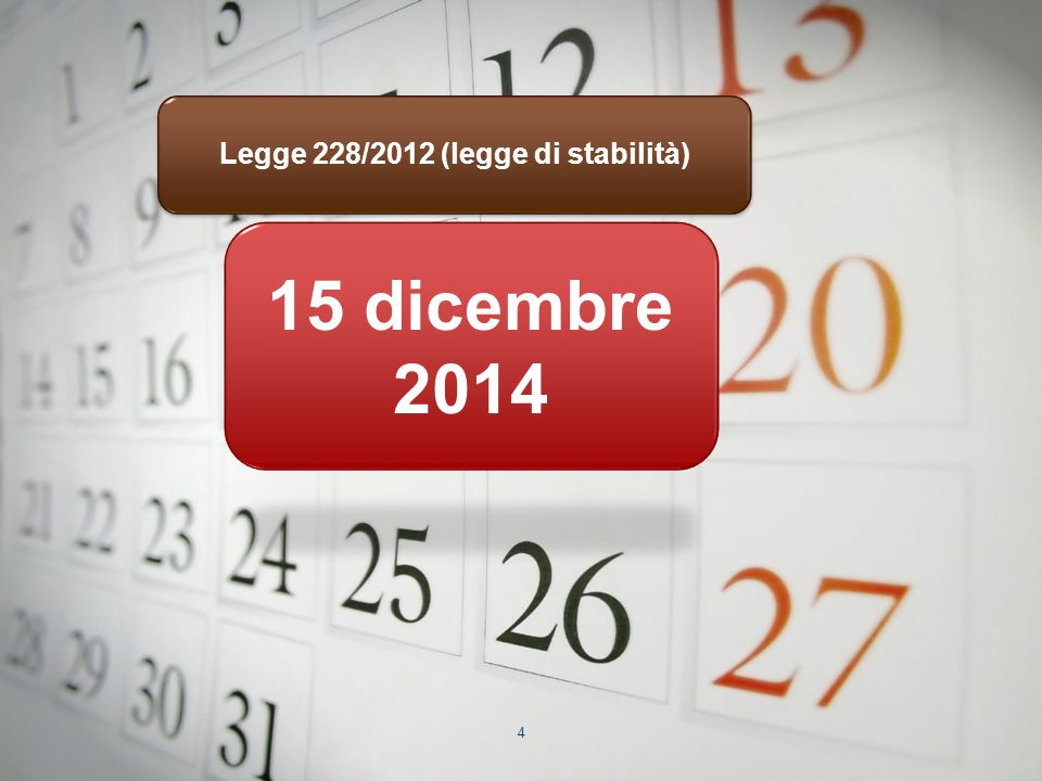 4 15 dicembre 2014 Legge 228/2012 (legge di stabilità)