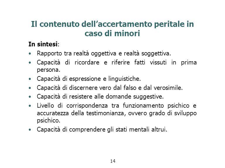 Il contenuto dell'accertamento peritale in caso di minori In sintesi: Rapporto tra realtà oggettiva e realtà soggettiva.