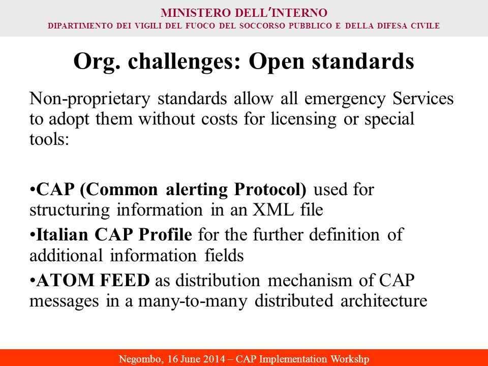 MINISTERO DELL ' INTERNO DIPARTIMENTO DEI VIGILI DEL FUOCO DEL SOCCORSO PUBBLICO E DELLA DIFESA CIVILE Negombo, 16 June 2014 – CAP Implementation Workshp Org.