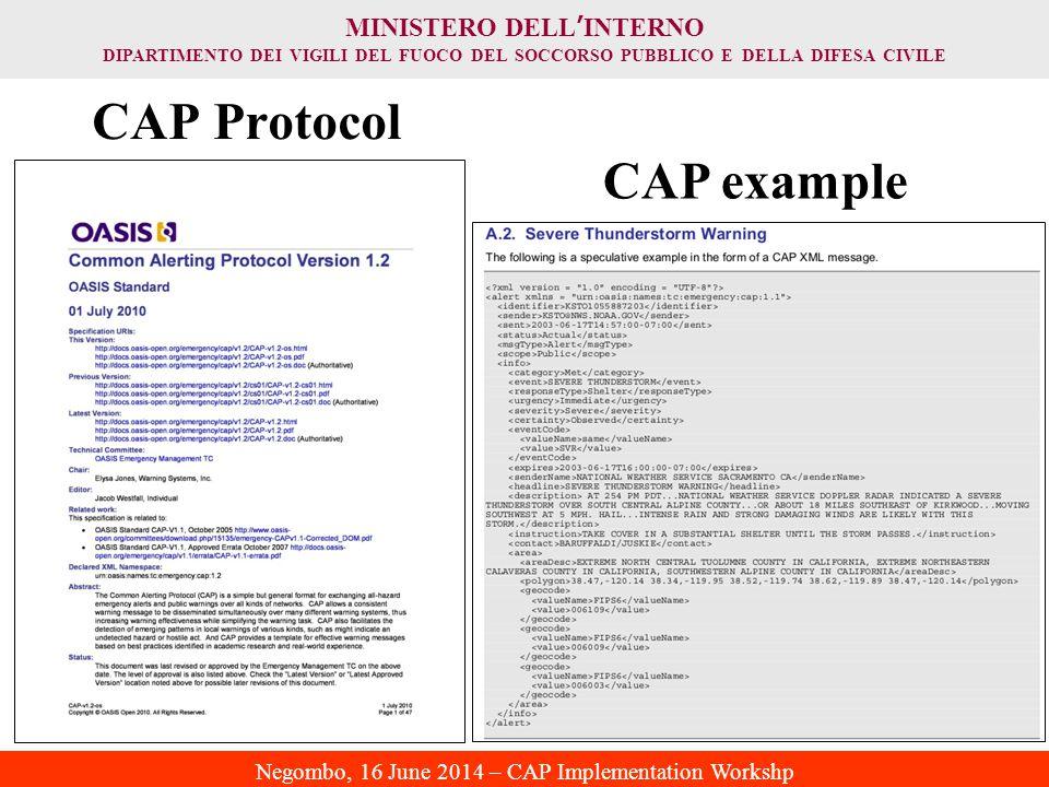 MINISTERO DELL ' INTERNO DIPARTIMENTO DEI VIGILI DEL FUOCO DEL SOCCORSO PUBBLICO E DELLA DIFESA CIVILE Negombo, 16 June 2014 – CAP Implementation Workshp CAP Protocol CAP example