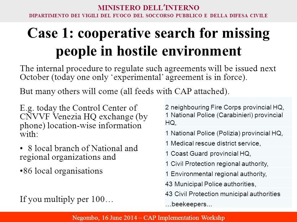 MINISTERO DELL ' INTERNO DIPARTIMENTO DEI VIGILI DEL FUOCO DEL SOCCORSO PUBBLICO E DELLA DIFESA CIVILE Negombo, 16 June 2014 – CAP Implementation Workshp E.g.