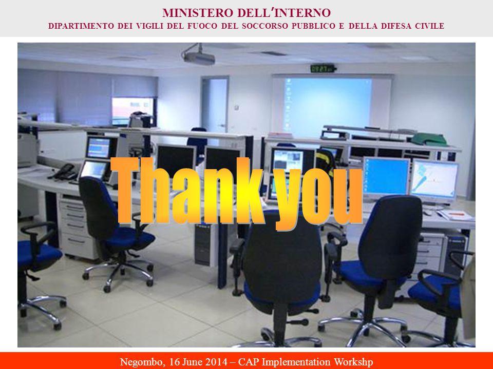 MINISTERO DELL ' INTERNO DIPARTIMENTO DEI VIGILI DEL FUOCO DEL SOCCORSO PUBBLICO E DELLA DIFESA CIVILE Negombo, 16 June 2014 – CAP Implementation Workshp