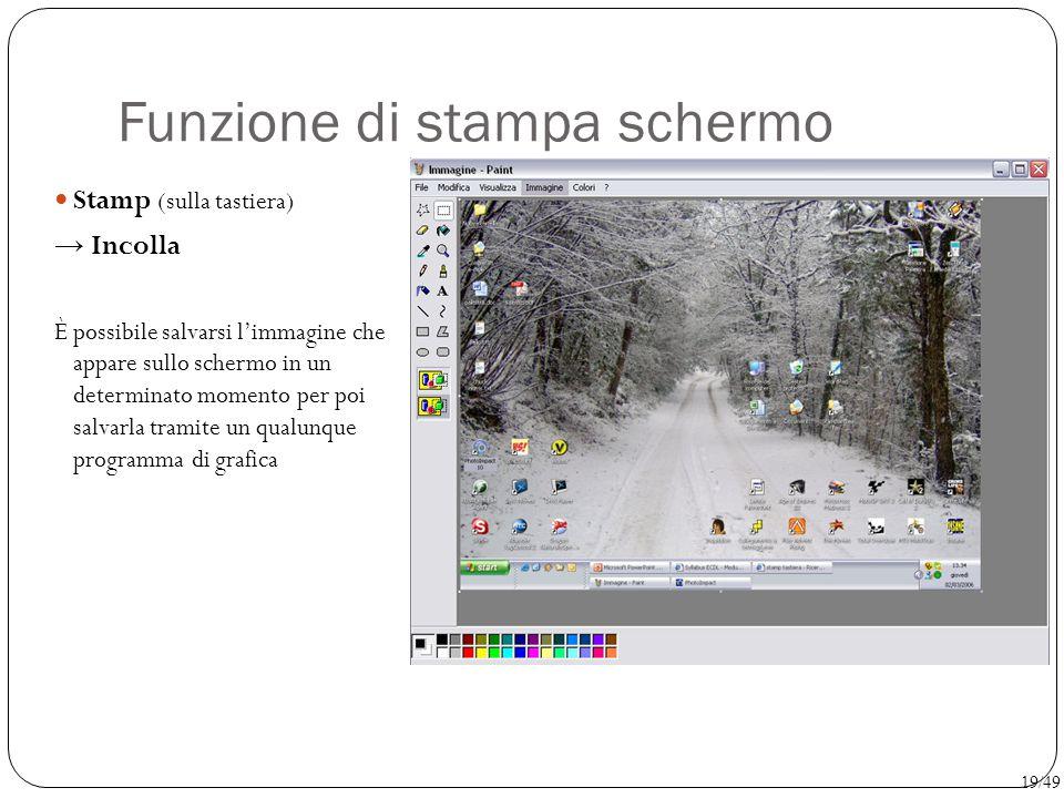 Funzione di stampa schermo Stamp (sulla tastiera) → Incolla È possibile salvarsi l'immagine che appare sullo schermo in un determinato momento per poi