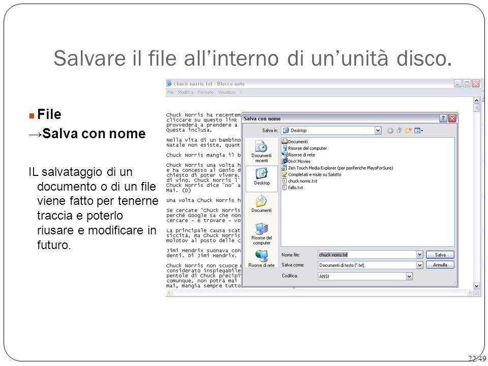 Salvare il file all'interno di un'unità disco. File →Salva con nome IL salvataggio di un documento o di un file viene fatto per tenerne traccia e pote