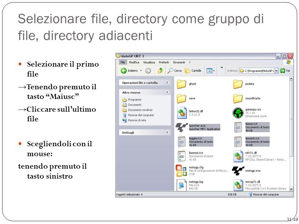 """Selezionare file, directory come gruppo di file, directory adiacenti Selezionare il primo file → Tenendo premuto il tasto """"Maiusc"""" → Cliccare sull'ult"""