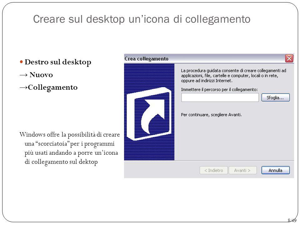 """Creare sul desktop un'icona di collegamento Destro sul desktop → Nuovo → Collegamento Windows offre la possibilità di creare una """"scorciatoia"""" per i p"""