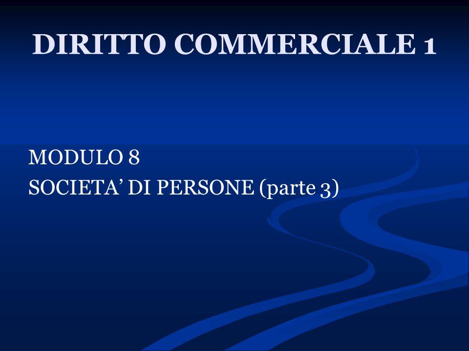 DIRITTO COMMERCIALE 1 MODULO 8 SOCIETA' DI PERSONE (parte 3)