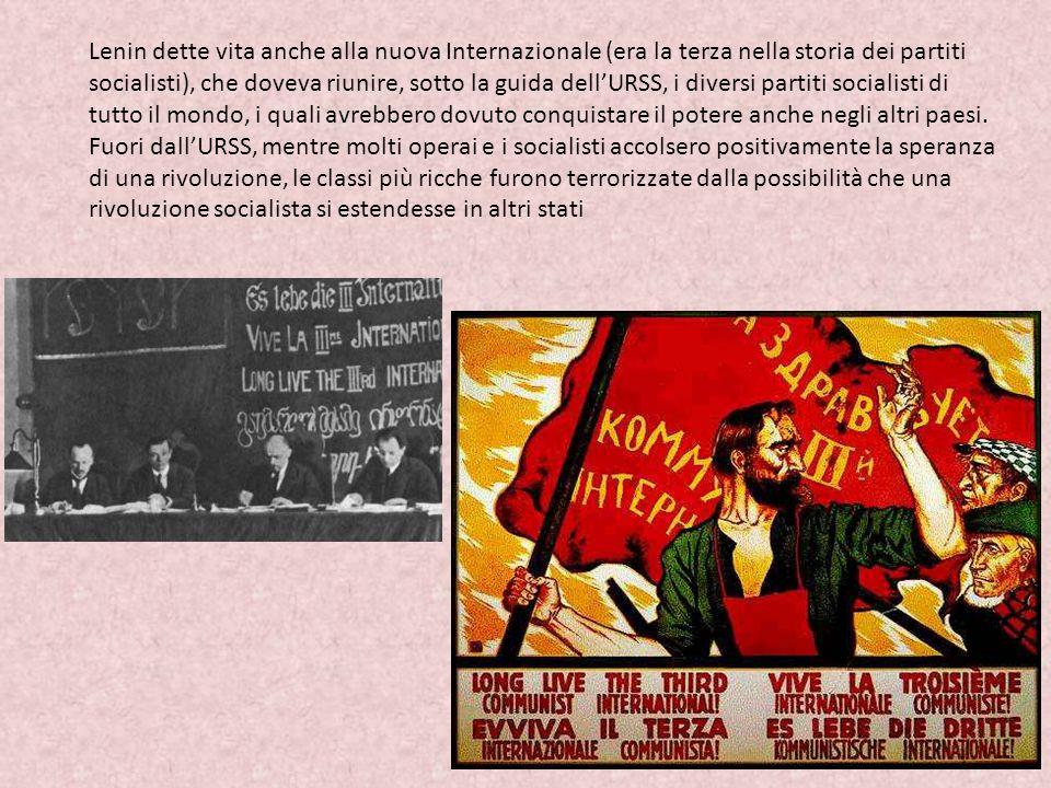 Lenin dette vita anche alla nuova Internazionale (era la terza nella storia dei partiti socialisti), che doveva riunire, sotto la guida dell'URSS, i d