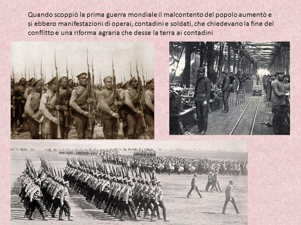 Quando scoppiò la prima guerra mondiale il malcontento del popolo aumentò e si ebbero manifestazioni di operai, contadini e soldati, che chiedevano la