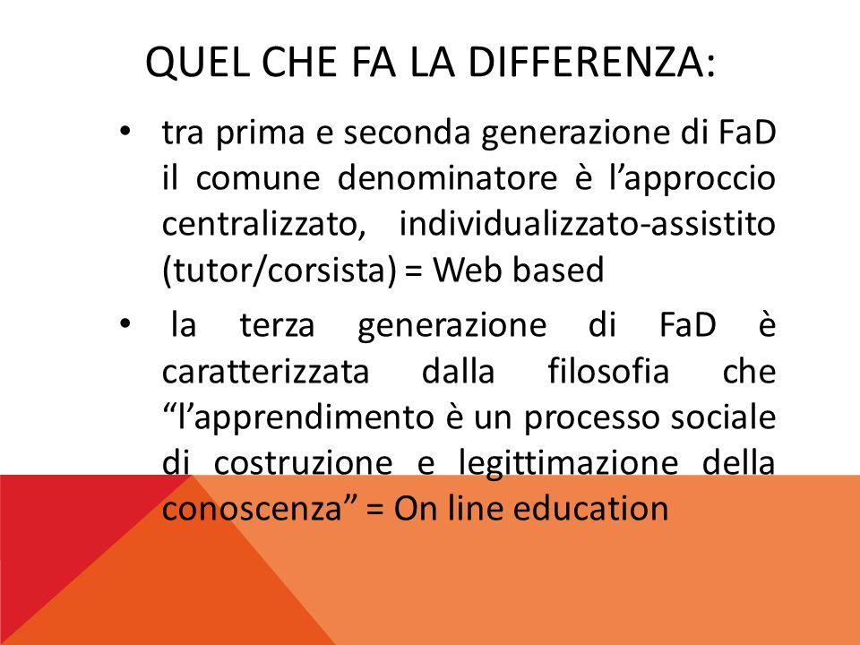 QUEL CHE FA LA DIFFERENZA: tra prima e seconda generazione di FaD il comune denominatore è l'approccio centralizzato, individualizzato-assistito (tuto