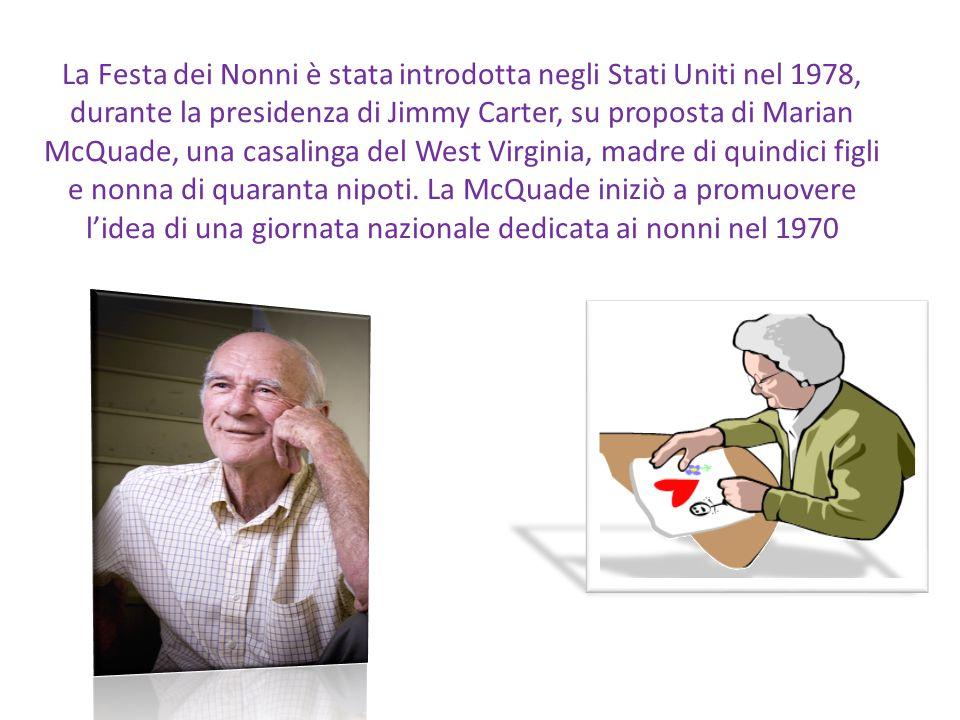 La Festa dei Nonni è stata introdotta negli Stati Uniti nel 1978, durante la presidenza di Jimmy Carter, su proposta di Marian McQuade, una casalinga