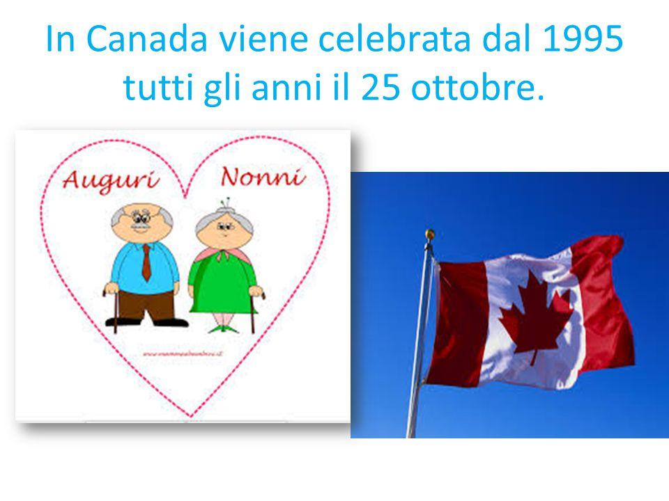 In Canada viene celebrata dal 1995 tutti gli anni il 25 ottobre.